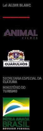 Logos: Lei Aldir Blanc, Funcultura, Animal Filmes, Prefeitura de Guarulhos, Ministério do Turismo, Secretaria Especial da Cultura, Governo Federal